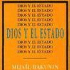Libros de segunda mano: DIOS Y EL ESTADO. - BAKUNIN, MIJAÍL.. Lote 165000858