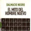 Libros de segunda mano: EL MITO DEL HOMBRE NUEVO / DALMACIO NEGRO . Lote 165037034
