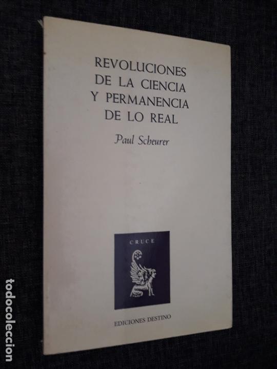 REVOLUCIONES DE LA CIENCIA Y PERMANENCIA DE LO REAL DESTINO. 1982. (Libros de Segunda Mano - Pensamiento - Filosofía)