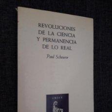 Libros de segunda mano: REVOLUCIONES DE LA CIENCIA Y PERMANENCIA DE LO REAL DESTINO. 1982. . Lote 165210846