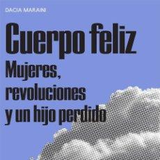 Libros de segunda mano: CUERPO FELIZ. - MARAINI, DACIA.. Lote 165280570