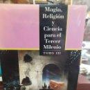 Libros de segunda mano: TRES TOMOS MAGIA, RELIGIÓN Y CIENCIA. Lote 165441818