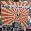 Libros de segunda mano: MANUAL DEL PRIMER CURSO. Lote 165458650