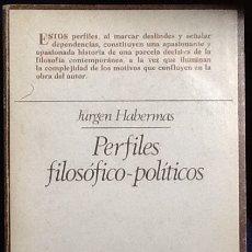 Libros de segunda mano: JURGEN HABERMAS . PERFILES FILOSOFICO- POLITICOS . TAURUS. Lote 165378306