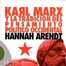 Libros de segunda mano: KARL MARX Y LA TRADICIÓN DEL PENSAMIENTO POLÍTICO OCCIDENTAL / HANNAH ARENDT. Lote 165592858