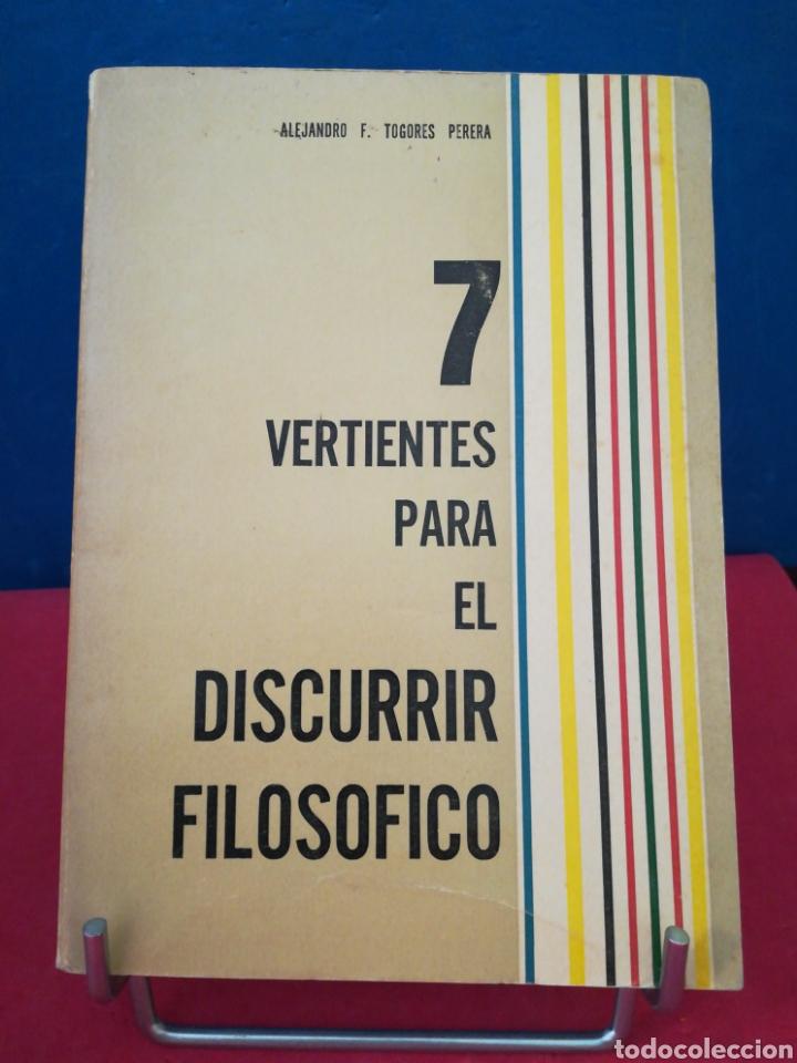 7 VERTIENTES PARA EL DISCURRIR FILOSÓFICO - ALEJANDRO F. TOGORES PERERA - CARACAS, 1971 (Libros de Segunda Mano - Pensamiento - Filosofía)