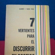Libros de segunda mano: 7 VERTIENTES PARA EL DISCURRIR FILOSÓFICO - ALEJANDRO F. TOGORES PERERA - CARACAS, 1971. Lote 165611724