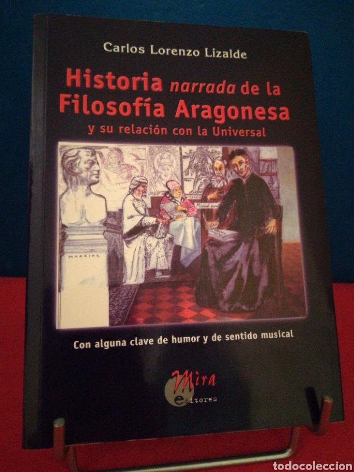 HISTORIA NARRADA DE LA FILOSOFÍA ARAGONESA Y SU RELACIÓN CON LA UNIVERSAL- C.LOZANO-MIRA,2002 (Libros de Segunda Mano - Pensamiento - Filosofía)
