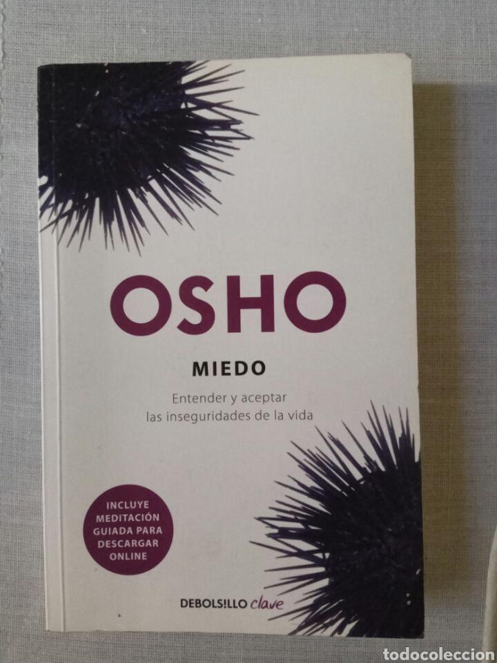 MIEDO: ENTENDER Y ACEPTAR LAS INSEGURIDADES DE LA VIDA. OSHO. EDITORIAL DEBOLSILLO. 2011 (Libros de Segunda Mano - Pensamiento - Filosofía)