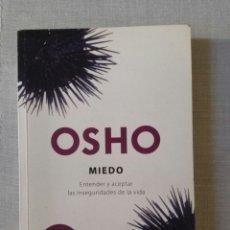 Libros de segunda mano: MIEDO: ENTENDER Y ACEPTAR LAS INSEGURIDADES DE LA VIDA. OSHO. EDITORIAL DEBOLSILLO. 2011. Lote 165864464