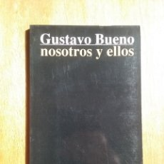 Livros em segunda mão: NOSOTROS Y ELLOS, GUSTAVO BUENO, PENTALFA EDICIONES, 1990, COLECCION EL BASILISCO. Lote 165906976
