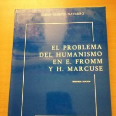 Libros de segunda mano: EL PROBLEMA DEL HUMANISMO EN E. FROMM Y H. MARCUSE (DIEGO SABIOTE NAVARRO). Lote 166067830
