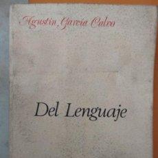 Libros de segunda mano: DEL LENGUAJE - AGUSTÍN GARCÍA CALVO. Lote 166398690