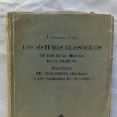 Libros de segunda mano: LOS SISTEMAS FILOSÓFICOS. JOAQUÍN CARRERAS ARTAU.. Lote 166556062