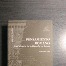 Libros de segunda mano: PENSAMIENTO ROMANO: UNA HISTORIA DE LA FILOSOFIA EN ROMA SALVADOR MAS. Lote 166646438