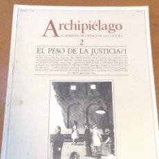 Libros de segunda mano: ARCHIPIÉLAGO - EL PESO DE LA JUSTICIA / 1. Lote 166720926
