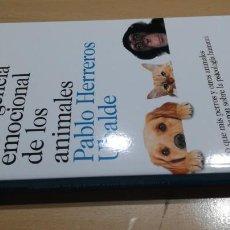 Libros de segunda mano: LA INTELIGENCIA EMOCIONAL DE LOS ANIMALES/ PABLO HERREROS UBALDE/ DESTINO/ / F402. Lote 166814990