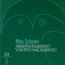 Libros de segunda mano: ARREPENTIMIENTO Y NUEVO NACIMIENTO / MAX SCHELER. Lote 166885896