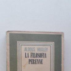 Livres d'occasion: LA FILOSOFÍA PERENNE - ALDOUS HUXLEY (1947). Lote 167418884