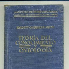 Libros de segunda mano: JOAQUIN CARRERAS ARTAU / TEORÍA DEL CONOCIMIENTO Y ONTOLOGÍA / 1942. Lote 167464324