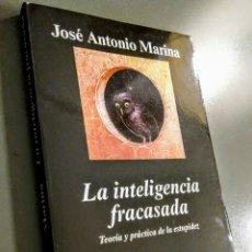 Libros de segunda mano: LA INTELIGENCIA FRACASADA, JOSÉ ANTONIO MARINA, ANAGRAMA ARGUMENTOS. Lote 167488048