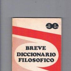 Libros de segunda mano: BREVE DICCIONARIO FILOSOFICO EDICIONES ESTUDIO 1975. Lote 167670464
