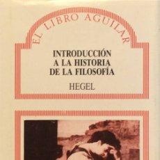 Libros de segunda mano: INTRODUCCIÓN A LA HISTORIA DE LA FILOSOFÍA - GEORG WILHELM FRIEDRICH HEGEL. Lote 167695153