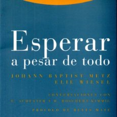 Libros de segunda mano: METZ Y WIESEL . ESPERAR A PESAR DE TODO (TROTTA, 1996) . Lote 167829764