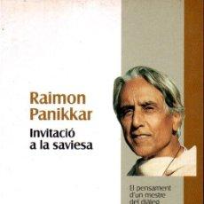 Libros de segunda mano: RAIMON PANIKKAR . INVITACIÓ A LA SAVIESA (PROA, 1998) CATALÀ. Lote 167830040