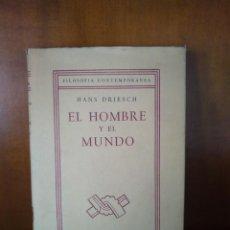 Libros de segunda mano: EL HOMBRE Y EL MUNDO - HANS DRIESCH - CENTRO DE ESTUDIOS FILOSÓFICOS - MÉXICO (1960). Lote 167840192