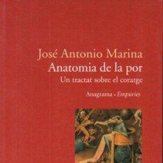 Libros de segunda mano: JOSÉ A. MARINA . ANATOMIA DE LA POR (ANAGRAMA, 2007) CATALÀ. Lote 167842432