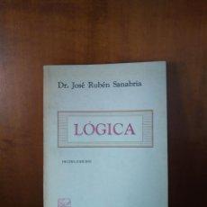 Libros de segunda mano: LÓGICA - DR. JOSÉ RUBÉN SANABRIA - EDITORIAL PORRÚA - MÉXICO (1978). Lote 167842652