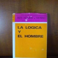Libros de segunda mano: LA LÓGICA Y EL HOMBRE - JOSÉ MARÍA DE ALEJANDRO - B.A.C. (1970). Lote 167844232