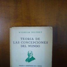 Libros de segunda mano: TEORÍA DE LAS CONCEPCIONES DEL MUNDO - WILHELM DILTHEY - REVISTA DE OCCIDENTE - MADRID (1944). Lote 167854496