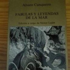 Libros de segunda mano: FÁBULAS Y LEYENDAS DE LA MAR ÁLVARO CUNQUEIRO. Lote 167889400