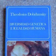 Libros de segunda mano: DIVERSIDAD GENÉTICA E IGUALDAD HUMANA. DOBZHASNSKY (THEODOSIUS) BARCELONA, EDITORIAL LABOR, 1978.. Lote 167943288