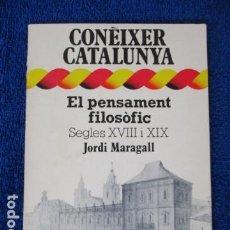Libros de segunda mano: CONÈIXER CATALUNYA, EL PENSAMENT FILOSÒFIC SEGLES XVIII I XIX JORDI MARAGALL. Lote 168121620