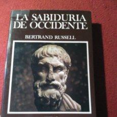 Libros de segunda mano: LA SABIDURIA DE OCCIDENTE BERNARD RUSSELL EDITORIAL AGUILAR VISIÓN HISTORICA DE LA FILOSOFIA OCCID. Lote 168235512