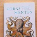 Libros de segunda mano: P.GODFREY-SMITH - OTRAS MENTES. EL PULPO, EL MAR Y LOS ORÍGENES PROFUNDOS DE LA CONSCIENCIA - TAURUS. Lote 168741356