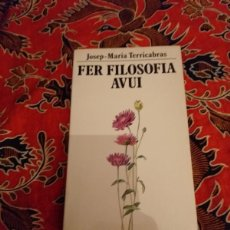 Libros de segunda mano: FER FILOSOFIA AVUI - JOSEP-MARIA TERRICABRAS - EDICIONS 62 1988. Lote 168938976