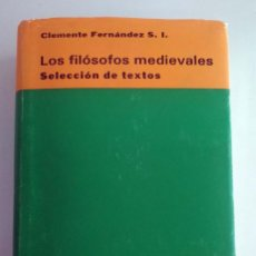 Libros de segunda mano: LOS FILÓSOFOS MEDIEVALES. TOMO 2. SELECCIÓN DE TEXTOS. CLEMENTE FERNÁNDEZ. BAC. Lote 169311904