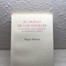 Libros de segunda mano: ROGER BARTRA. EL DUELO DE LOS ÁNGELES. Lote 169348464