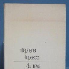 Libros de segunda mano: DU RÊVE DE LA MATHEMATIQUE ET DE LA MORT. STEPHANE LUPASCO. Lote 169349976