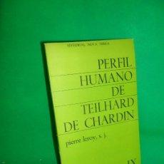 Libros de segunda mano: PERFIL HUMANO DE TEILHARD DE CHARDIN, PIERRE LEROY, ED. NOVA TERRA. Lote 169446360