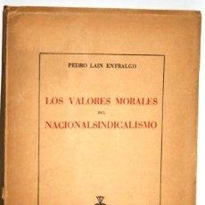 Libros de segunda mano: LOS VALORES MORALES DEL NACIONALSINDICALISMO - LAÍN ENTRALGO, PEDRO. Lote 105481644