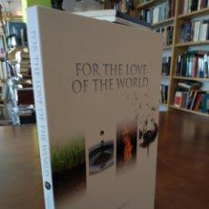 Libros de segunda mano: FOR THE LOVE OF THE WORLD. AJAHN AMARO. Lote 170075348