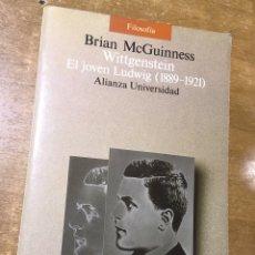 Libros de segunda mano: WITTGENSTEIN - EL JOVEN LUDWIG(1889-1921) BRIAN MCGUINNES - ALIANZA. Lote 170080742
