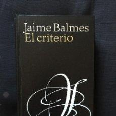 Libros de segunda mano: EL CRITERIO DE JAIME BALMES. Lote 170127540