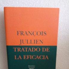 Libros de segunda mano: TRATADO DE LA EFICACIA. FRANÇOIS JULLIEN. ENSAYO SIRUELA. STOCK LIBRERIA.. Lote 170159296