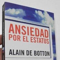 Libros de segunda mano: ANSIEDAD POR EL ESTATUS - ALIAN DE BOTTON. Lote 170173676